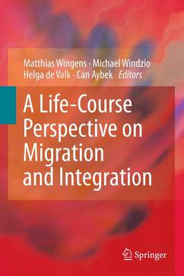 A Life-Course Perspective on Migration and Integration (Paperback)