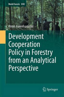 Development Cooperation Policy in Forestry from an Analytical Perspective - World Forests 13 (Paperback)