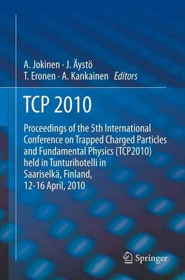 TCP 2010: Proceedings of the 5th International Conference on Trapped Charged Particles and Fundamental Physics (TCP2010) held in Tunturihotelli in Saariselka, Finland, April 12-16, 2010 (Paperback)