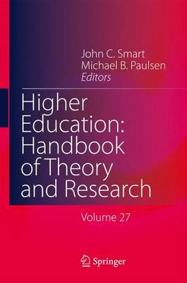 Higher Education: Handbook of Theory and Research: Volume 27 - Higher Education: Handbook of Theory and Research 27 (Paperback)