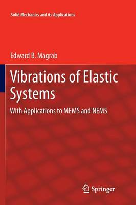 Vibrations of Elastic Systems: With Applications to MEMS and NEMS - Solid Mechanics and Its Applications 184 (Paperback)
