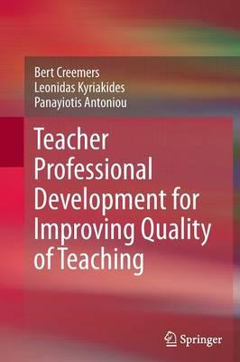 Teacher Professional Development for Improving Quality of Teaching (Paperback)