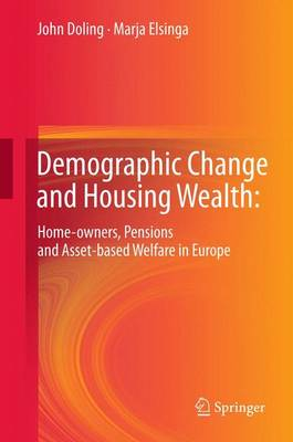 Demographic Change and Housing Wealth:: Home-owners, Pensions and Asset-based Welfare in Europe (Paperback)