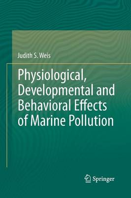 Physiological, Developmental and Behavioral Effects of Marine Pollution (Paperback)