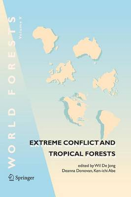 Extreme Conflict and Tropical Forests - World Forests 5 (Paperback)