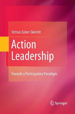 Action Leadership: Towards a Participatory Paradigm (Paperback)