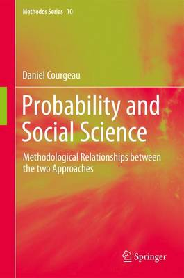 Probability and Social Science: Methodological Relationships between the two Approaches - Methodos Series 10 (Paperback)