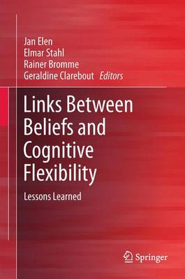 Links Between Beliefs and Cognitive Flexibility: Lessons Learned (Paperback)