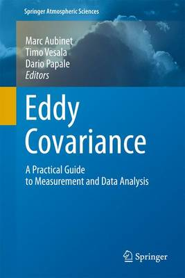 Eddy Covariance: A Practical Guide to Measurement and Data Analysis - Springer Atmospheric Sciences (Paperback)