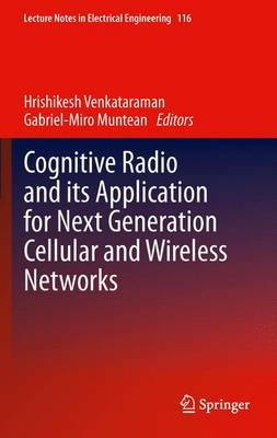 Cognitive Radio and its Application for Next Generation Cellular and Wireless Networks - Lecture Notes in Electrical Engineering 116 (Paperback)