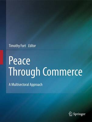 Peace Through Commerce: A Multisectoral Approach (Paperback)