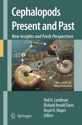 Cephalopods Present and Past: New Insights and Fresh Perspectives (Paperback)