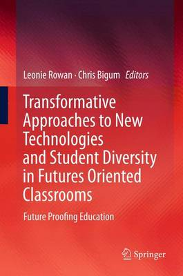 Transformative Approaches to New Technologies and Student Diversity in Futures Oriented Classrooms: Future Proofing Education (Paperback)