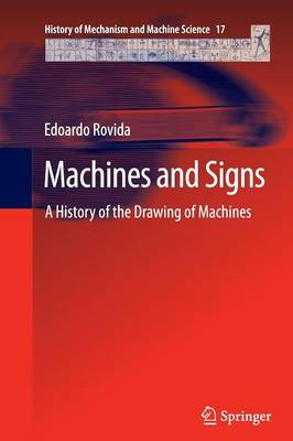 Machines and Signs: A History of the Drawing of Machines - History of Mechanism and Machine Science 17 (Paperback)
