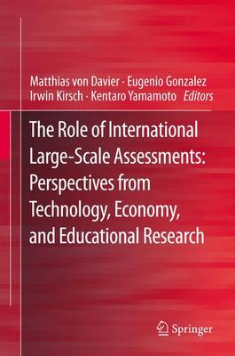 The Role of International Large-Scale Assessments: Perspectives from Technology, Economy, and Educational Research (Paperback)