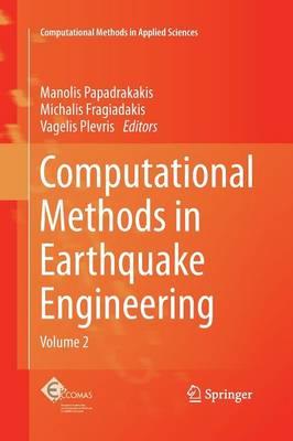 Computational Methods in Earthquake Engineering: Volume 2 - Computational Methods in Applied Sciences 30 (Paperback)