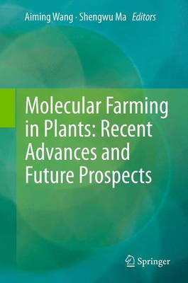 Molecular Farming in Plants: Recent Advances and Future Prospects (Paperback)