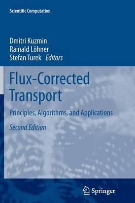 Flux-Corrected Transport: Principles, Algorithms, and Applications - Scientific Computation (Paperback)