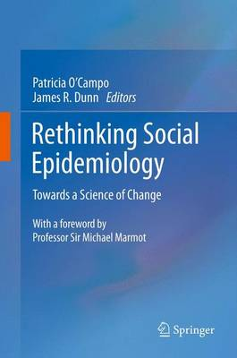 Rethinking Social Epidemiology: Towards a Science of Change (Paperback)