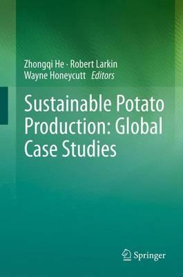 Sustainable Potato Production: Global Case Studies (Paperback)