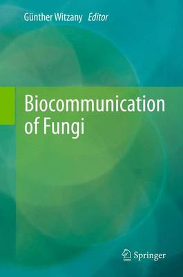 Biocommunication of Fungi (Paperback)