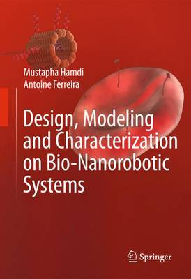 Design, Modeling and Characterization of Bio-Nanorobotic Systems (Paperback)