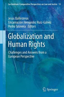 Globalization and Human Rights: Challenges and Answers from a European Perspective - Ius Gentium: Comparative Perspectives on Law and Justice 13 (Paperback)