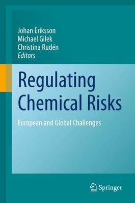 Regulating Chemical Risks: European and Global Challenges (Paperback)