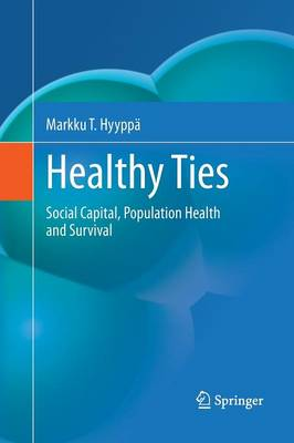 Healthy Ties: Social Capital, Population Health and Survival (Paperback)