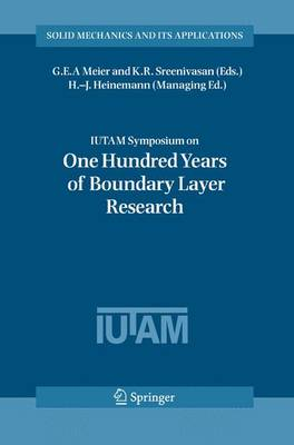 IUTAM Symposium on One Hundred Years of Boundary Layer Research: Proceedings of the IUTAM Symposium held at DLR-Goettingen, Germany, August 12-14, 2004 - Solid Mechanics and Its Applications 129 (Paperback)