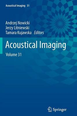 Acoustical Imaging: Volume 31 - Acoustical Imaging 31 (Paperback)