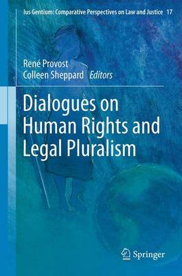 Dialogues on Human Rights and Legal Pluralism - Ius Gentium: Comparative Perspectives on Law and Justice 17 (Paperback)