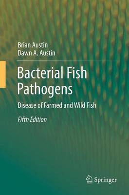 Bacterial Fish Pathogens: Disease of Farmed and Wild Fish (Paperback)