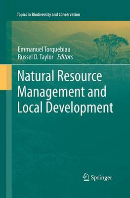 Natural Resource Management and Local Development - Topics in Biodiversity and Conservation 12 (Paperback)