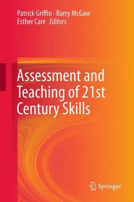 Assessment and Teaching of 21st Century Skills - Educational Assessment in an Information Age (Paperback)