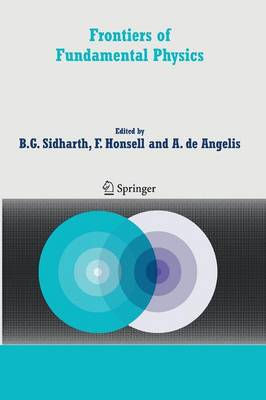 """Frontiers of Fundamental Physics: Proceedings of the Sixth International Symposium """"Frontiers of Fundamental and Computational Physics"""", Udine, Italy, 26-29 September 2004 (Paperback)"""