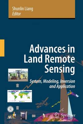 Advances in Land Remote Sensing: System, Modeling, Inversion and Application (Paperback)