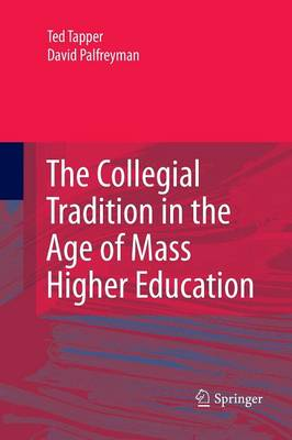 The Collegial Tradition in the Age of Mass Higher Education (Paperback)