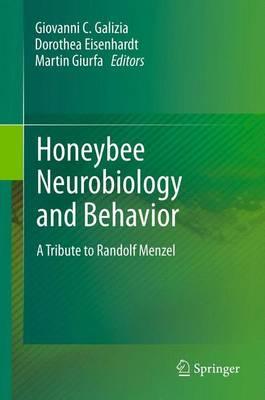 Honeybee Neurobiology and Behavior: A Tribute to Randolf Menzel (Paperback)