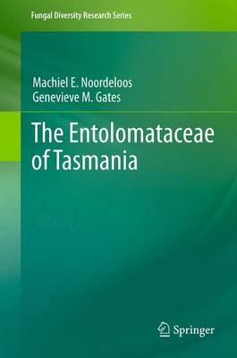 The Entolomataceae of Tasmania - Fungal Diversity Research Series 22 (Paperback)