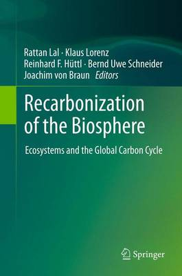 Recarbonization of the Biosphere: Ecosystems and the Global Carbon Cycle (Paperback)