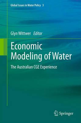 Economic Modeling of Water: The Australian CGE Experience - Global Issues in Water Policy 3 (Paperback)
