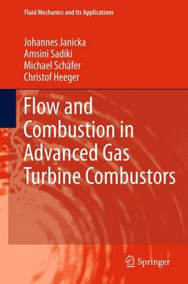 Flow and Combustion in Advanced Gas Turbine Combustors - Fluid Mechanics and Its Applications 102 (Paperback)