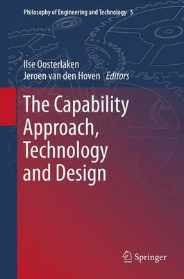 The Capability Approach, Technology and Design - Philosophy of Engineering and Technology 5 (Paperback)