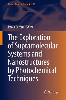 The Exploration of Supramolecular Systems and Nanostructures by Photochemical Techniques - Lecture Notes in Chemistry 78 (Paperback)