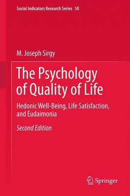 The Psychology of Quality of Life: Hedonic Well-Being, Life Satisfaction, and Eudaimonia - Social Indicators Research Series 50 (Paperback)