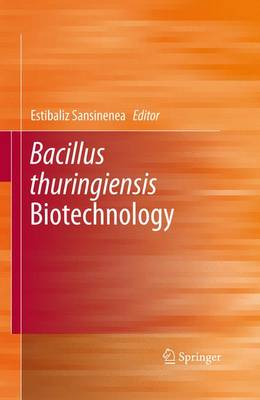 Bacillus thuringiensis Biotechnology (Paperback)
