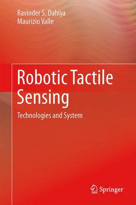Robotic Tactile Sensing: Technologies and System (Paperback)