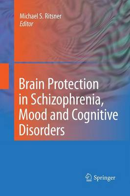 Brain Protection in Schizophrenia, Mood and Cognitive Disorders (Paperback)