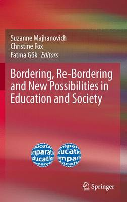 Bordering, Re-Bordering and New Possibilities in Education and Society (Paperback)